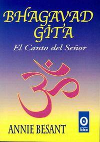 Bhagavad Gita/ the Bhagavad Gita or the Song of the Lord