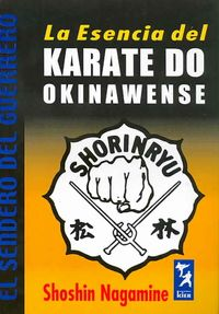 La Esencia del Karate Do Okinawense/ The Essence of Okinawan Karate-Do