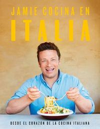 Jamie cocina en Italia / Jamie's Italy