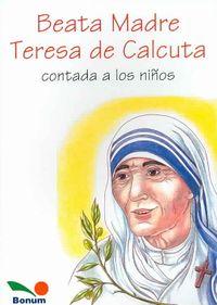Beata Madre Teresa de Calcuta Contada a Los Ninos / Mother Teresa Told to Children