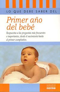 Lo que debe saber sobre el primer ano del bebe/ What You Should Know About Your Baby's First Year