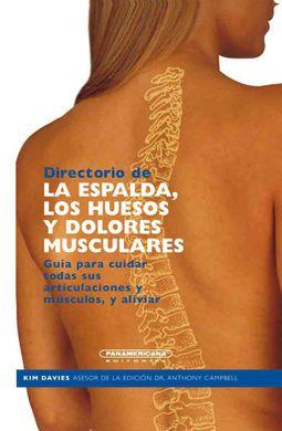 Directorio de la espalda los huesos y dolores musculares/ The Directory of Your Back,Your Bones & Things That Ache