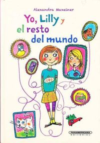 Yo, Lilly y el resto del mundo / Me, Lilly, and the Rest of the World
