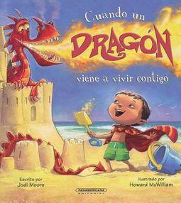 Cuando un drag?n viene a vivir contigo/ When a Dragon Moves In