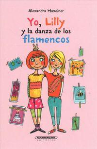 Yo, Lilly y la danza de los flamencos / Me, Lilly, and the Flamingo Dance