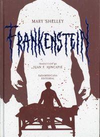 Frankenstein; o el modern prometeo