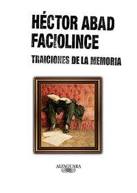 Traiciones de la memoria/ Treasons of the Memory
