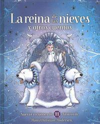 La reina de las nieves y otros cuentos/ The Snow Queen and Other Stories