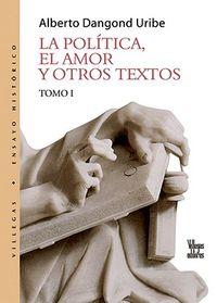 La Pol?tica, El Amor Y Otros Textos