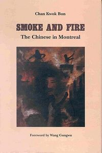 Smoke and Fire, the Chinese of Montreal