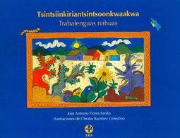 Tsintsiinkiriantsintsoonkwaakwa, Trabalenguas Nahuas/ Tsintsiinkiriantsintsoonkwaakwa, Nahuas Tongue Twisters