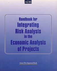 Handbook for Integrating Risk Analysis in the Economic Analysis of Projects