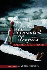 The Haunted Tropics