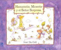 Hamamelis, Miosotis Y El Senor Sorpresa/Hamamelis Miosotis and Mr Surprise