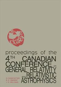Proceedings of the 4th Canadian Conference on General Relativity and Relativistic Astrophysics