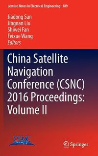 China Satellite Navigation Conference 2016 Proceedings