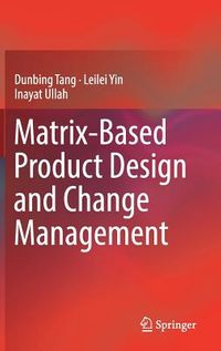 Matrix-Based Product Design and Change Management