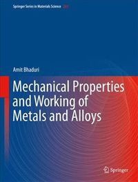 Mechanical Properties and Working of Metals and Alloys