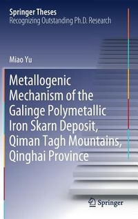 Metallogenic Mechanism of the Galinge Polymetallic Iron Skarn Deposit, Qiman Tage Mountains, Qinghai Province