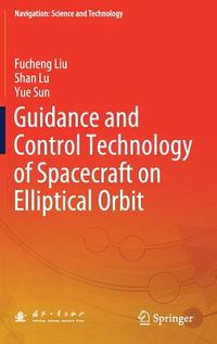 Guidance and Control Technology of Spacecraft on Elliptical Orbit