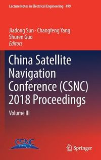 China Satellite Navigation Conference Csnc 2018 Proceedings
