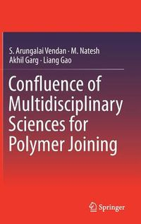Confluence of Multi-dimensional Sciences for Polymer Joining
