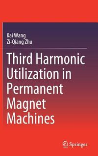 Third Harmonic Utilization in Permanent Magnet Machines