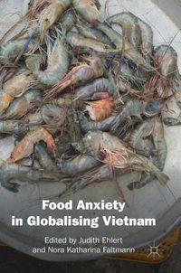 Food Anxiety in Globalising Vietnam
