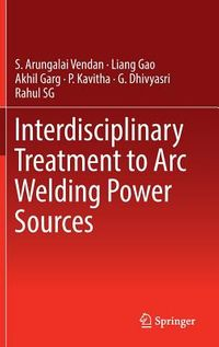 Interdisciplinary Treatment to Arc Welding Power Sources