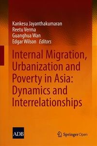 Internal Migration, Urbanization and Poverty in Asia