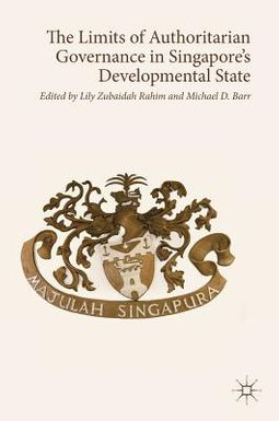 The Limits of Authoritarian Governance in Singapore's Developmental State