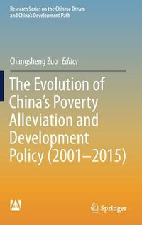 The Evolution of China's Poverty Alleviation and Development Policy 2001-2015