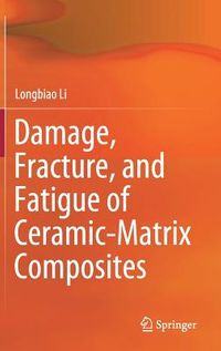Damage, Fracture, and Fatigue of Ceramic-matrix Composites
