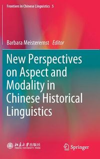 New Perspectives on Aspect and Modality in Chinese Historical Linguistics