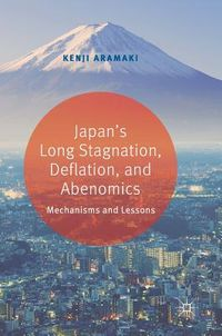 Japan?s Long Stagnation, Deflation, and Abenomics