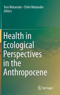 Health in Ecological Perspectives in the Anthropocene