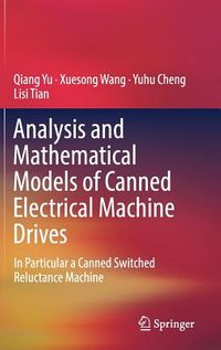 Analysis and Mathematical Models of Canned Electrical Machine Drives