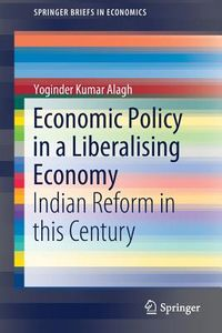 Economic Policy in a Liberalising Economy