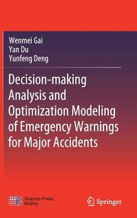 Decision-making Analysis and Optimization Modeling of Emergency Warnings for Major Accidents