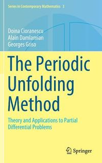 The Periodic Unfolding Method for Partial Differential Problems