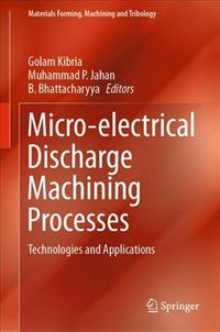 Micro Electrical Discharge Machining Processes