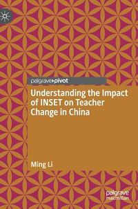Understanding the Impact of Inset on Teacher Change in China