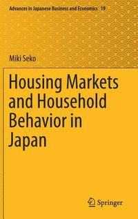 Housing Markets and Household Behavior in Japan