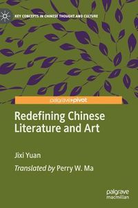 Redefining Chinese Literature and Art