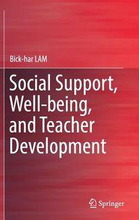 Social Support, Well-being, and Teacher Development