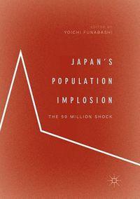 Japan?s Population Implosion