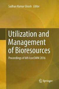 Utilization and Management of Bioresources