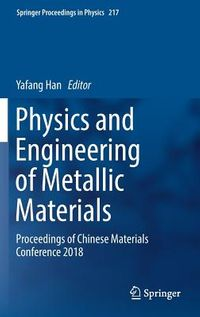 Physics and Engineering of Metallic Materials