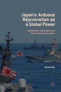 Japan?s Arduous Rejuvenation As a Global Power
