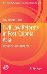 Civil Law Reforms in Post-Colonial Asia